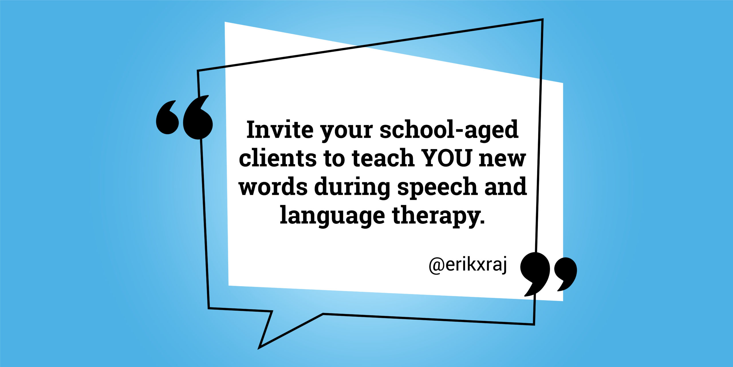 Inviting Your School-Aged Clients to Teach You New Words