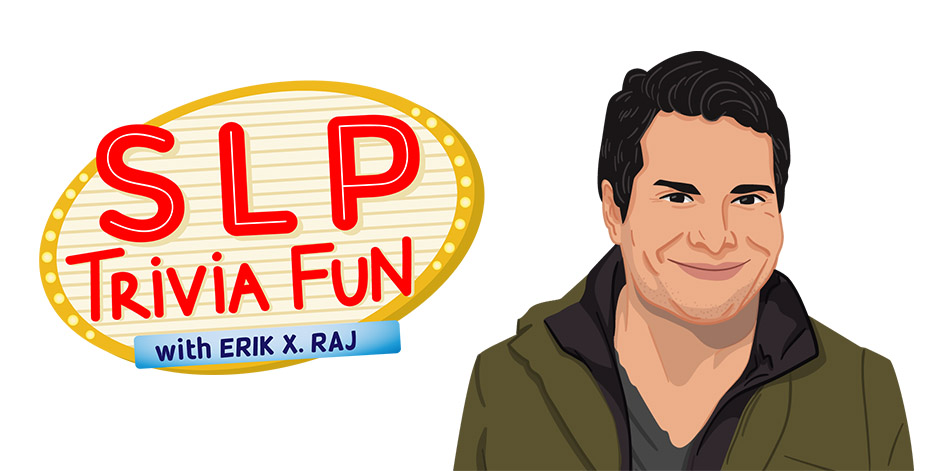 SLP Trivia Fun Welcomes John Gomez from California